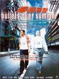 Bullets Over Summer ( Baau lit ying ging )