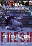 The Freshest Kids - A History of the B-Boy