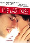 Last Kiss, The ( ultimo bacio, L' )