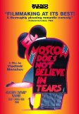 Moscow Does Not Believe in Tears ( Moskva slezam ne verit )