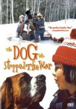 Dog Who Stopped the War, The ( guerre des tuques, La )