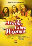 My Mother Likes Women ( A mi madre le gustan las mujeres ) (2004)