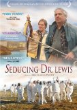Seducing Doctor Lewis ( grande séduction, La )