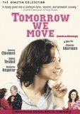 Tomorrow We Move ( Demain on déménage )