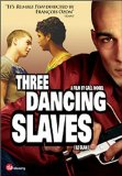 3 Dancing Slaves ( clan, Le )