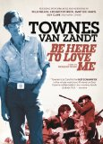 Be Here to Love Me: A Film About Townes Van Zandt (2005)