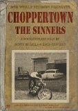 Choppertown: The Sinners (2005)
