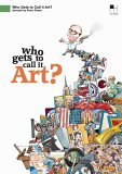Who Gets to Call It Art? (2006)