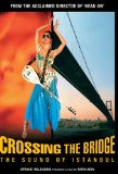 Crossing the Bridge: The Sound of Istanbul (2006)