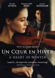 Heart in Winter, A ( coeur en hiver, Un )