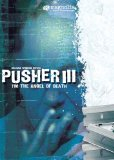 I'm the Angel of Death: Pusher III ( Pusher 3 )