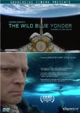 Wild Blue Yonder, The (2005)