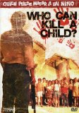 Who Can Kill a Child? ( Qui�n puede matar a un ni�o? ) (1978)