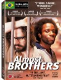 Almost Brothers ( Quase Dois Irmãos ) (2005)