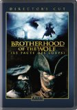 Brotherhood of the Wolf ( pacte des loups, Le )