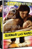 Burn the Bridges ( Quemar las naves ) (2008)