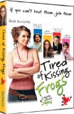 Tired of Kissing Frogs ( Cansada de besar sapos )
