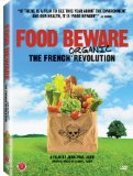 Food Beware: The French Organic Revolution ( Nos enfants nous accuseront )