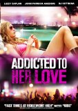 Love is the Drug ( Addicted to Her Love ) (2006)