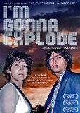 I'm Gonna Explode ( Voy a explotar ) (2008)