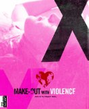 Make-Out with Violence (2010)