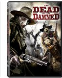 Dead and the Damned, The ( Cowboys & Zombies )