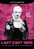 Last Fast Ride: The Life, Love and Death of a Punk Goddess (2011)