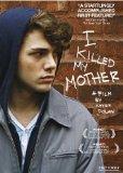 I Killed My Mother ( J'ai tu� ma m�re )