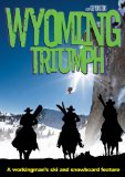 Wyoming Triumph: A Workingman's Ski and Snowboard Feature