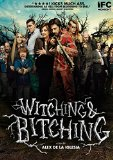 Witching and Bitching ( brujas de Zugarramurdi, Las )
