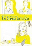 Strange Little Cat, The ( merkw�rdige K�tzchen, Das )