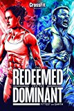 Redeemed and the Dominant: Fittest on Earth, The ( Fittest on Earth: The Story of the 2015 Reebok CrossFit Games )