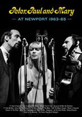 Peter, Paul and Mary At Newport 1963-65 DVD Cover