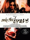 Only the Brave (1994)