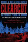 Clear Cut: The Story of Philomath, Oregon (2006)