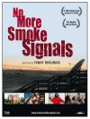 No More Smoke Signals (2009)