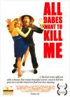 All Babes Want to Kill Me (2005)