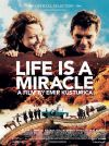 Life is a Miracle ( Zivot je cudo )