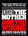 Mother and the Whore, The ( maman et la putain, La )