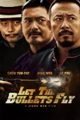 Let the Bullets Fly ( Rang zidan fei )
