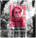 Too Late to Die Young ( Tarde Para Morir Joven )